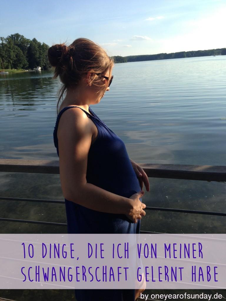 10 Dinge, die ich von meiner Schwangerschaft gelernt habe