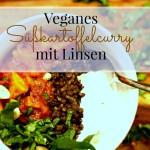 Herbstzeit ist Essenszeit: Veganes Süßkartoffelcurry mit Linsen