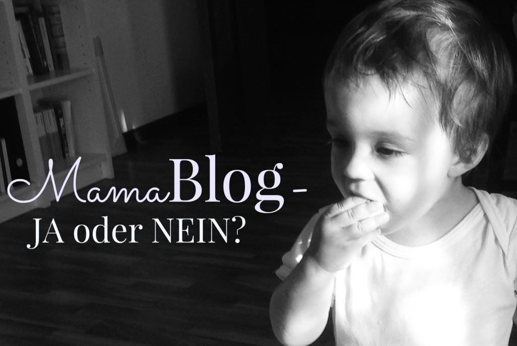 Mamablog – ja oder nein?